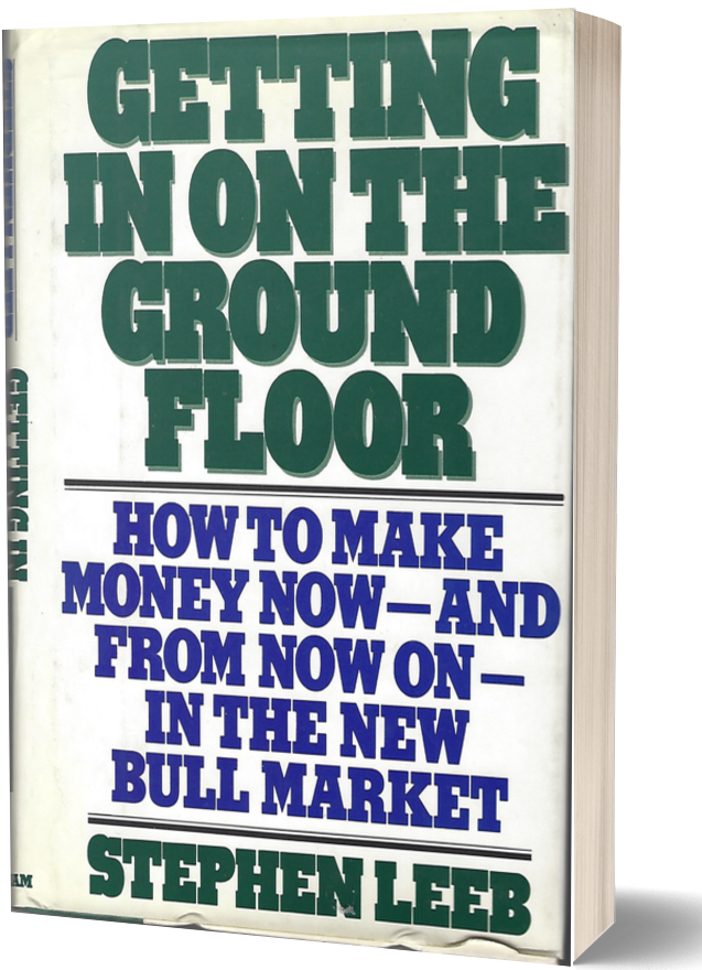 Getting in on the Ground Floor: How to Make Money Now – and From Now On – in the New Bull Market (Putnam, 1986, with Donna Leeb).